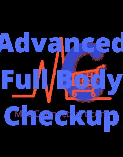 Advanced Full Body Checkup - MedConnectKart.com